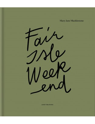 Fair Isle Weekend de Mary Jane Mucklestone